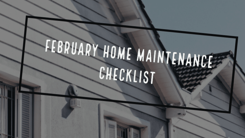 February Home Maintenance List