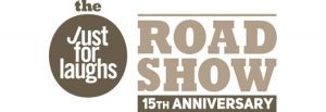 Just for Laughs Road Show - Milton Real Estate