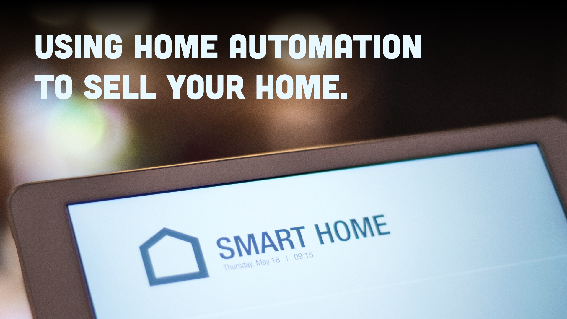 Using Home Automation to Sell Your House