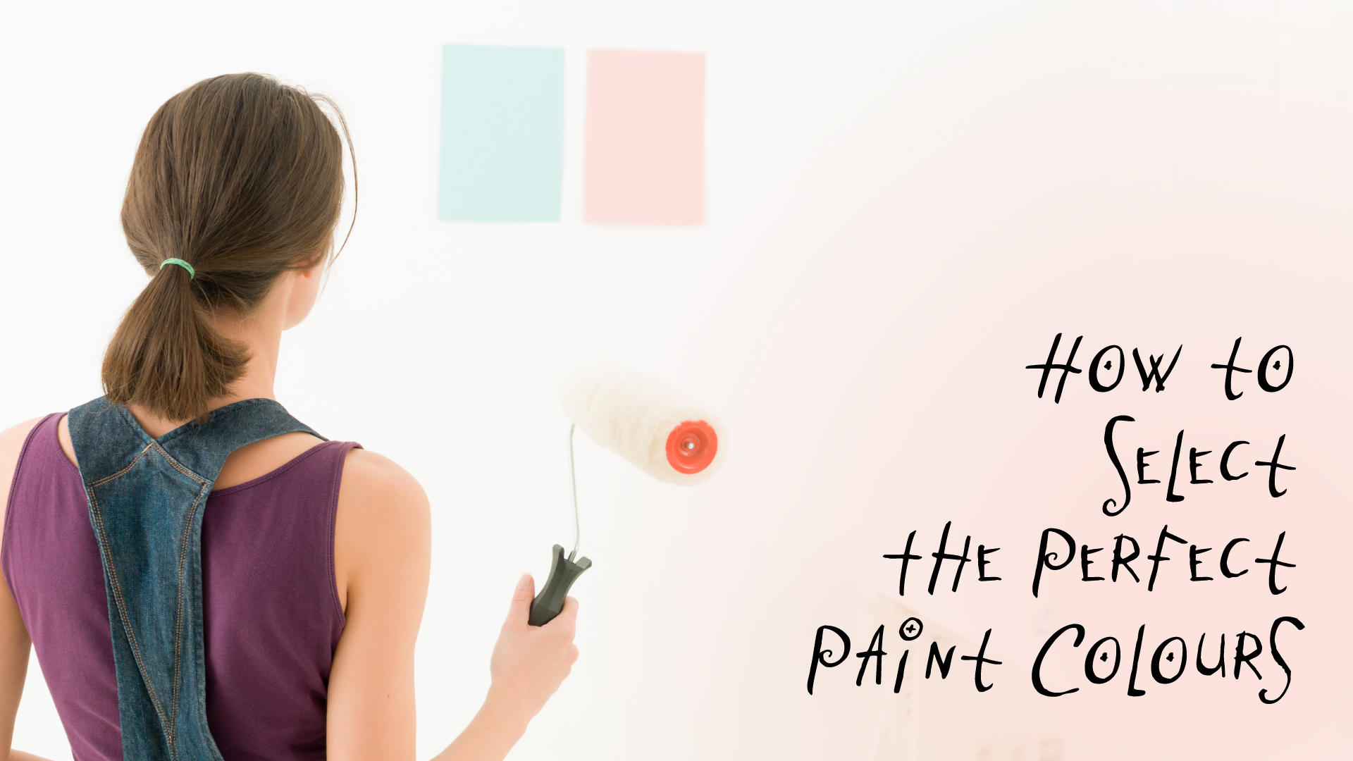 How to Pick The Perfect Paint Colour