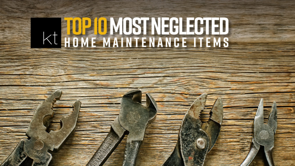 Top Ten Most Neglected Home Maintenance Items