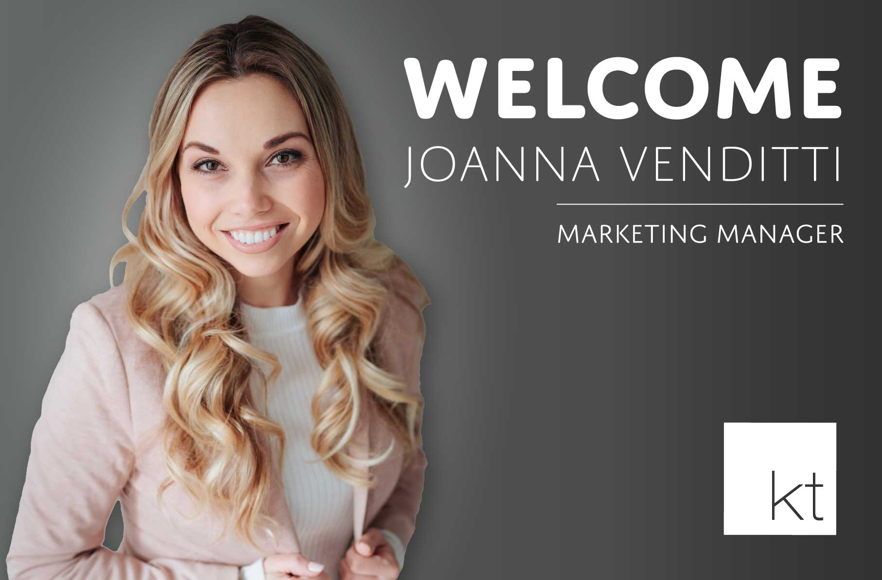 New KT Team Member | Joanna Venditti